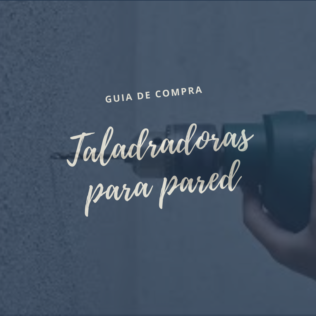 Top 6 taladradora para pared